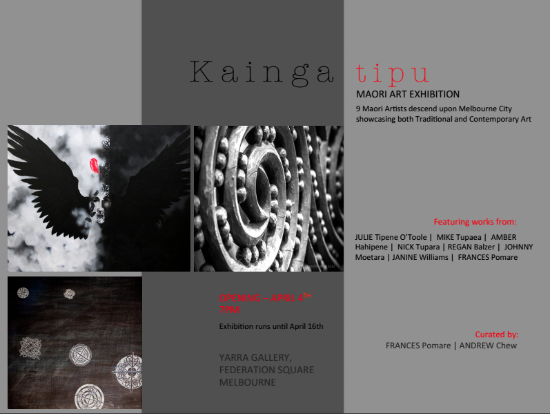 Kainga Tupu Maori Art Exhibition Opening, Melbourne, Friday 4th April, 7pm